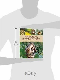 NATURAL BIRDHOUSES 25 SIMPLE PROJECTS USING FOUND WOOD TO By Amen Fisher Mint